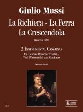 Mussi, Giulio : La Richiera, La Ferra, La Crescendola. 3 Instrumental Canzonas (Venezia 1620) for Descant Recorder (Violin), Viol (Violoncello) and Continuo