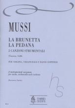 Mussi, Giulio : La Brunetta, La Pedana. 2 Instrumental Canzonas (Venezia 1620) for Violin, Violoncello and Continuo