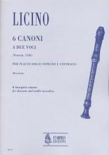 Licino, Agostino : 6 two-part Canons (Venezia 1546) for Descant and Treble Recorder