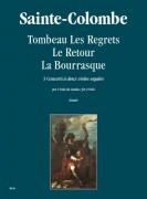 """Sainte-Colombe : Tombeau Les Regrets – Le Retour – La Bourrasque. 3 Concerts """"à deux violes esgales"""" for 2 Viols"""