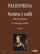 Palestrina, Giovanni Pierluigi da : Vestiva i colli with Diminutions for 5 Recorders (SATTB)