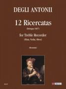 degli Antonii, Giovanni Battista : 12 Ricercatas (Bologna 1687) for Treble Recorder (Flute, Violin, Oboe)