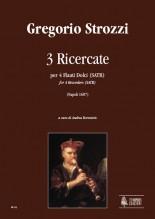 Strozzi, Gregorio : 3 Ricercatas (Napoli 1687) for 4 Recorders (SATB)