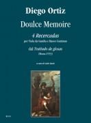 "Ortiz, Diego : Doulce Memoire. 4 Recercadas from ""Trattado de glosas"" (Roma 1553) for Viol and Continuo"