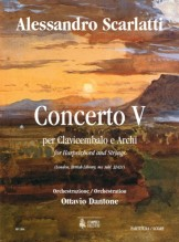 Scarlatti, Alessandro - Dantone, Ottavio : Concerto V (London, British Library, ms. Add. 32431) for Harpsichord and Strings [Score]