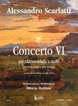 Scarlatti, Alessandro - Dantone, Ottavio : Concerto VI (London, British Library, ms. Add. 32431) for Harpsichord and Strings [Score]