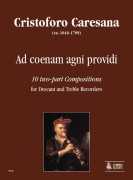 Caresana, Cristoforo : Ad coenam agni providi. 10 two-part Compositions for Descant and Treble Recorders