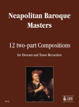 Neapolitan Baroque Masters : 12 two-part Compositions for Descant and Tenor Recorders