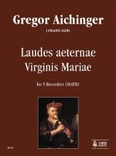 Aichinger, Gregor : Laudes aeternae Virginis Mariae for 5 Recorders (SSATB)