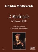 Monteverdi, Claudio : 2 Madrigals (Non son in queste rive, La bocca onde l'asprissime parole) for 5 Recorders (SSATB)