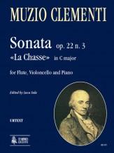 """Clementi, Muzio : Sonata Op. 22 No. 3 """"La Chasse"""" in C Major for Flute, Violoncello and Piano"""