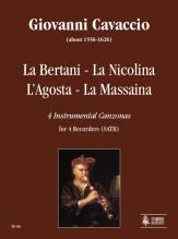 Cavaccio, Giovanni : La Bertani - La Nicolina - L'Agosta - La Massaina. 4 Instrumental Canzonas for 4 Recorders (SATB)
