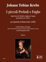 Krebs, Johann Tobias : 3 little Preludes and Fugues (from the 8 little Preludes and Fugues for Organ previously attributed to J.S. Bach) for Recorder Quartet (SATB)