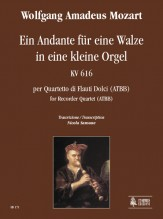 Mozart, Wolfgang Amadeus : Ein Andante für eine Walze in eine kleine Orgel KV 616 for Recorder Quartet (ATBB)