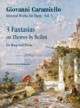 Caramiello, Giovanni : 3 Fantasias on Themes by Bellini for Harp and Piano