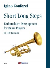 Conforzi, Igino : Short Long Steps. Embouchure Development for Brass Players in 100 Lessons