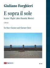 Forghieri, Giuliano : E sopra il sole. Icarus' Flight (after Daniela Morisi) for Bass Clarinet and Clarinet Choir (2014)