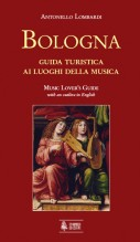 Lombardi, Antonello : Bologna. Music Lover's Guide (with an outline in english)
