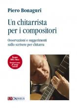Bonaguri, Piero : Un chitarrista per i compositori. Osservazioni e suggerimenti sullo scrivere per chitarra (+mp3 files)