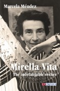 Méndez, Marcela : Mirella Vita. The indefatigable seeker