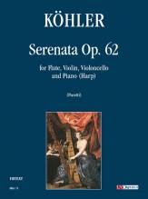 Köhler, Heinrich : Serenata Op. 62 for Flute, Violin, Violoncello and Piano (Harp)