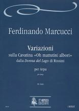"Marcucci, Ferdinando : Variations on the Cavatina ""Oh mattutini albori"" from Rossini's ""Donna del Lago"" for Harp"