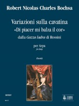 "Bochsa, Robert Nicolas Charles : Variations on Cavatina ""Di piacer mi balza il cor"" from Rossini's ""Gazza ladra"" for Harp or Piano"