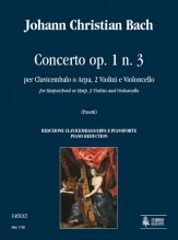 Bach, Johann Christian : Concerto Op. 1 No. 3 for Harpsichord or Harp, 2 Violins and Violoncello [Piano Reduction]