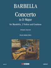 Barbella, Emanuele : Concerto in D Major for Mandolin, Strings and Continuo [Piano Reduction]