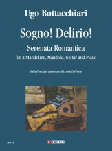 Bottacchiari, Ugo : Sogno! Delirio! Serenata Romantica for 2 Mandolins, Mandola, Guitar and Piano