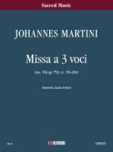 Martini, Johannes : Missa for 3 Voices [Score]
