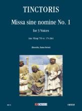 Tinctoris, Johannes : Missa sine nomine No. 1 (ms. VEcap 755 cc. 17v-26r) for 3 Voices
