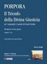 Porpora, Nicola : Il Trionfo della Divina Giustizia ne' tormenti e morte di Gesù Cristo. Oratorio in two parts (Napoli 1716) [Vocal Score]