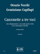 Vecchi, Orazio : Canzonette a tre voci tutte diligentemente e con molto spirito vestite con la intavolatura del liuto (Venezia 1597) for 3 Voices and Lute
