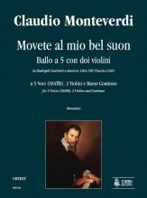 Monteverdi, Claudio : Movete al mio bel suon. Ballo a 5 con doi Violini (Madrigali Guerrieri. Libro VIII, No. 9) for 5 Voices (SSATB), 2 Violins and Continuo