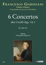 Geminiani, Francesco : 6 Concertos after Corelli Opp. 1 & 3 (H. 126-131) [Study Score]