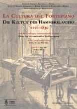 La cultura del Fortepiano (The Culture of the Fortepiano) - Die Kultur des Hammerklaviers 1770-1830. Atti del Convegno internazionale di studi (Rome, 26-29 May 2004)