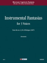 Instrumental Fantasias for 3 Voices from the ms.  Q 16 of Bologna (1487)