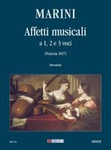 Marini, Biagio : Affetti musicali a 1, 2 e 3 voci (Venezia 1617) [Score]