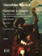 Waesich, Cherubino : Canzoni a cinque da sonarsi con le Viole da gamba aggiuntovi dui Madrigali a 6 concertati con gli strumenti. Opera Seconda (Roma 1632) [Score]