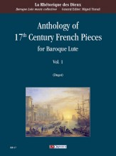 Anthology of 17th Century French Pieces for Baroque Lute - Vol. 1