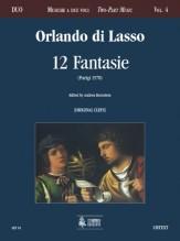Lasso, Orlando di : 12 Fantasie (Paris 1578) [original clefs]