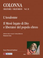 Colonna, Giovanni Paolo : Oratorios - Vol. II: L'Assalonne (Modena 1684) - Il Mosè legato di Dio e liberator del popolo ebreo (Modena 1686)