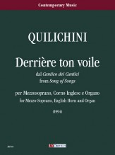 Quilichini, Paolo : Dérriere ton voile (from Cantico dei Cantici) for Mezzosoprano, English Horn and Organ (1994)
