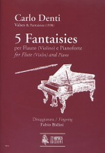 Denti, Carlo : 5 Fantaisies for Flute (Violin) and Piano (1998)
