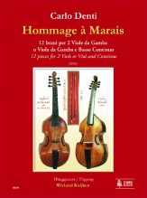 Denti, Carlo : Hommage à Marais. 12 Pieces for 2 Viols or Viol and Continuo