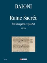 Baioni, Paolo : Ruine Sacrée for Saxophone Quartet (2010)