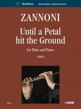Zannoni, Davide : Until a Petal hit the Ground for Flute and Piano (2001)
