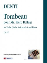 Denti, Carlo : Tombeau pour Ms. Piero Bellugi for Flute (Violin, Viola, Violoncello) and Piano (Harpsichord) (2012)
