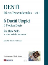 Denti, Carlo : Pièces Trascendentales Vol. 1: 6 Utopian Duets for Flute Solo or other Melodic Instrument